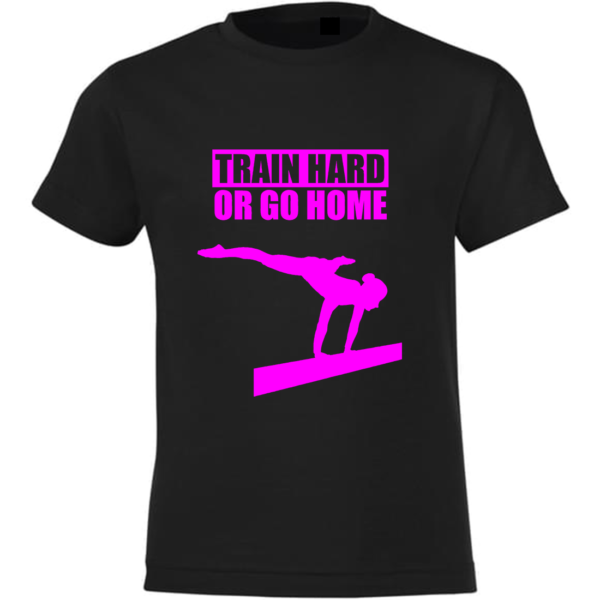 Train Hard Or Go Home Tee-Shirt Fille