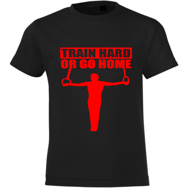 Train Hard Or Go Home Tee-Shirt Homme