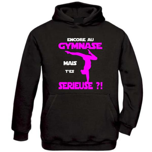 Encore Au Gymnase T'es Serieuse Sweat Fille