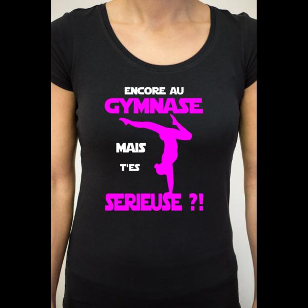 Encore Au Gymnase T'es Serieuse Tee-Shirt Femme