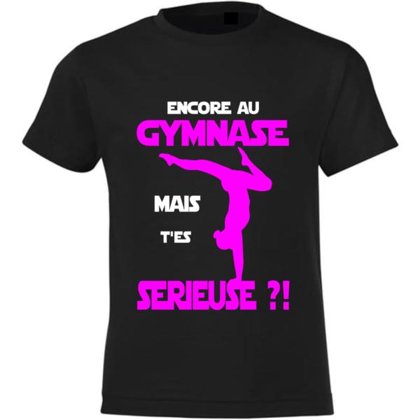 Encore Au Gymnase T'es Serieuse Tee-Shirt Fille